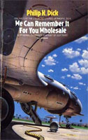 Philip K. Dick We Can Remember It for You Wholesale cover
