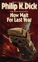 Philip K. Dick Now Wait For Last Year cover