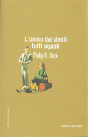 Philip K. Dick The Man Whose Teeth Were All Exactly Alike cover