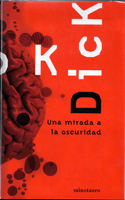 Philip K. Dick A Scanner Darkly cover UNA MIRADA A LA OSCURIDAD