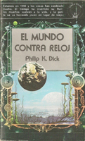Philip K. Dick Counter-Clock World cover EL MUNDO CONTRA RELOJ