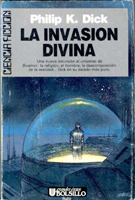Philip K. Dick The Divine Invasion cover LA INVASION DIVINA