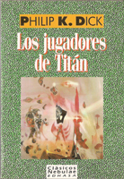 Philip K. Dick The Game-Players of Titan cover LOS JUGADORES DE TITAN