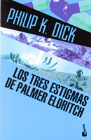 Philip K. Dick The Three Stigmata of Palmer Eldritch cover LOS TRES ESTIGMATAS DE PALMER ELDRITCH